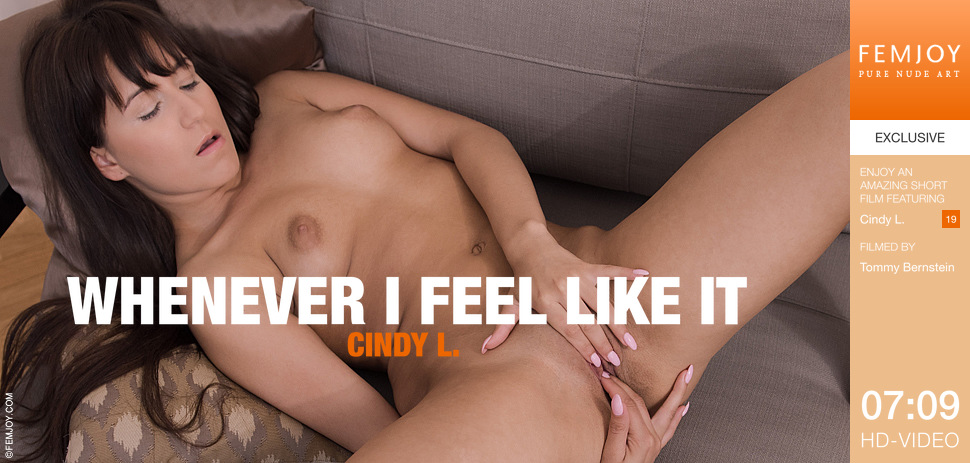 Femjoy Cindy L in Whenever I Feel Like It
